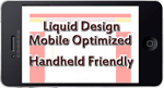 Liquid Design MobileOptimized HandheldFriendly